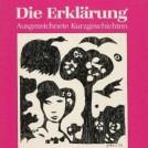 Umschlag, Illustrationen: Die Erklärung, Herausgeber: P. Härtling, Th. Weißenborn, R.O. Wiener, Quell-Verlag, Stuttgart 1988
